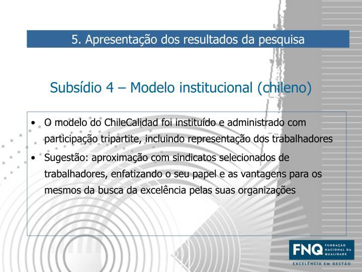 Subsídio 4 – Modelo institucional (chileno)
