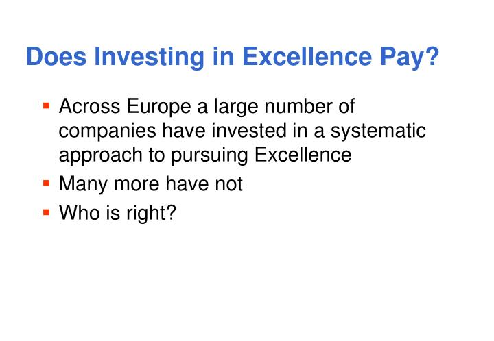 does investing in excellence pay