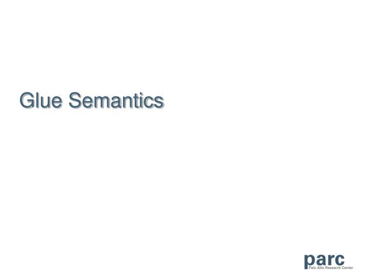 Glue Semantics