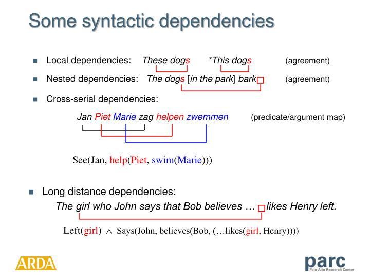 Some syntactic dependencies