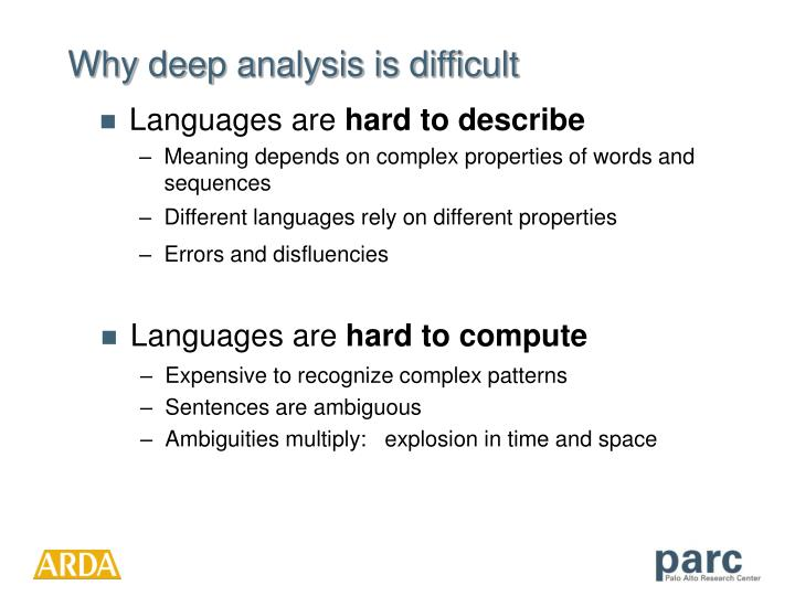 Why deep analysis is difficult