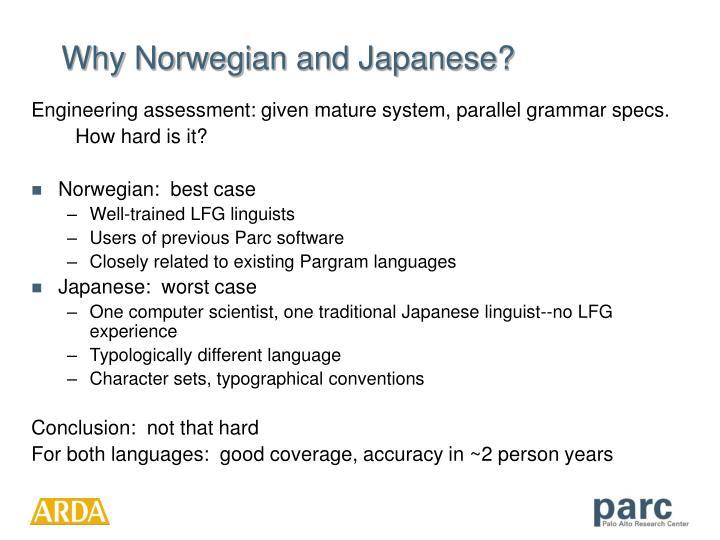 Why Norwegian and Japanese?