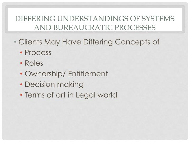 Differing Understandings of Systems and Bureaucratic Processes