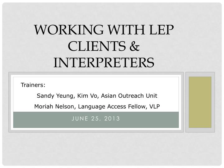 WORKING WITH LEP CLIENTS & INTERPRETERS