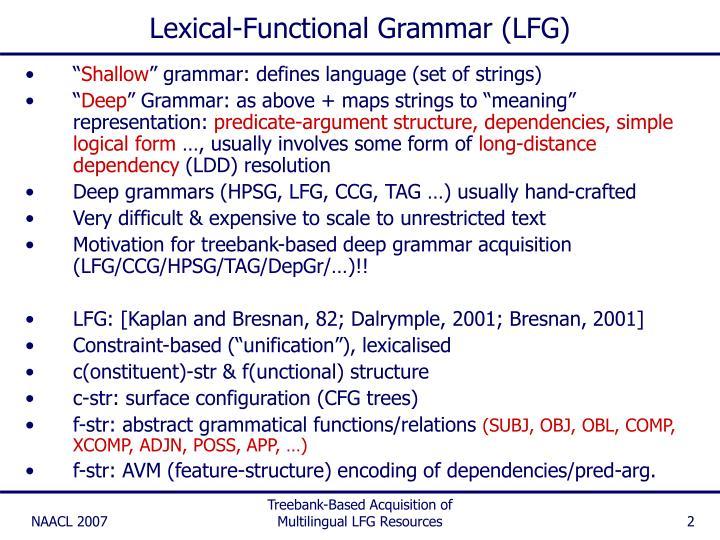 Lexical-Functional Grammar (LFG)