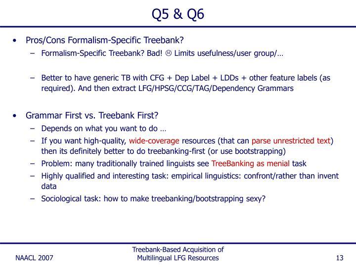 Q5 & Q6