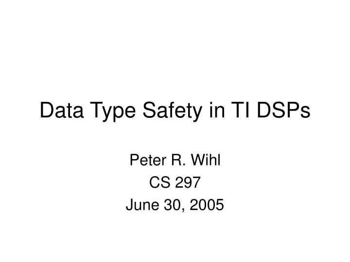 Data type safety in ti dsps