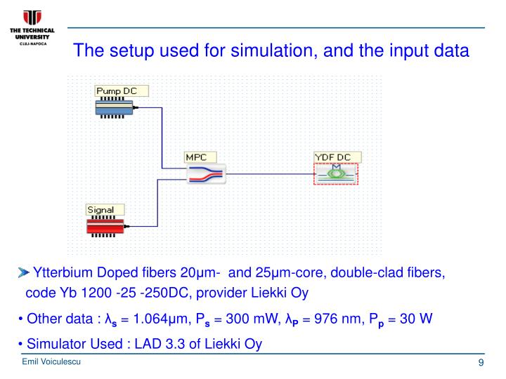 The setup used for simulation, and the input data