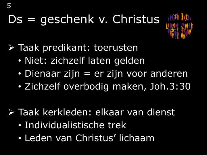 Ds = geschenk v. Christus
