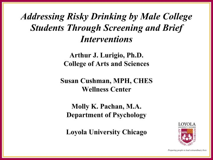 Addressing Risky Drinking by Male College Students Through Screening and Brief Interventions