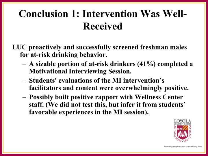 LUC proactively and successfully screened freshman males for at-risk drinking behavior.