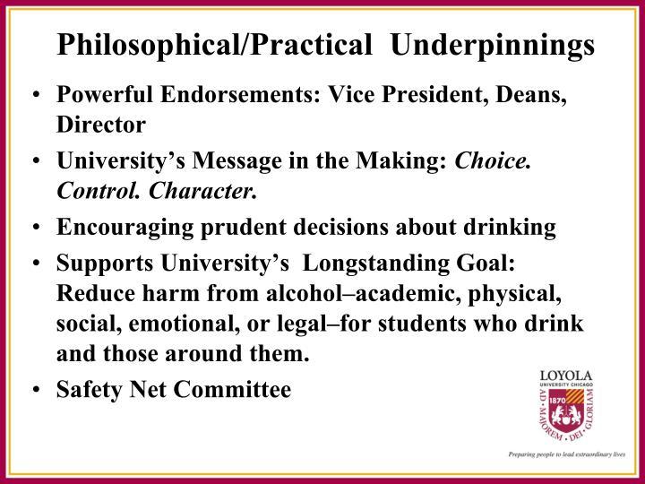 Philosophical/Practical  Underpinnings