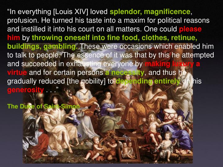 """""""In everything [Louis XIV] loved"""