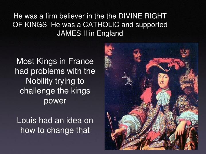 Most Kings in France had problems with the Nobility trying to challenge the kings power