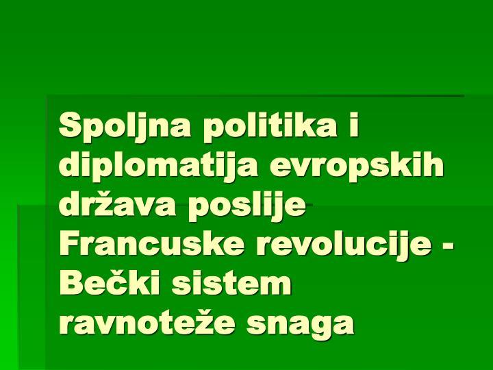 Spoljna politika i diplomatija evropskih država poslije Francuske revolucije - Bečki sistem ravnoteže snaga