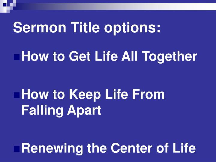 Sermon Title options: