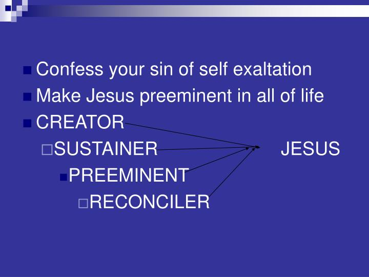 Confess your sin of self exaltation
