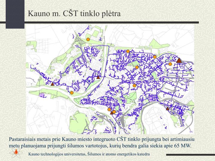 Kauno m. CŠT tinklo plėtra