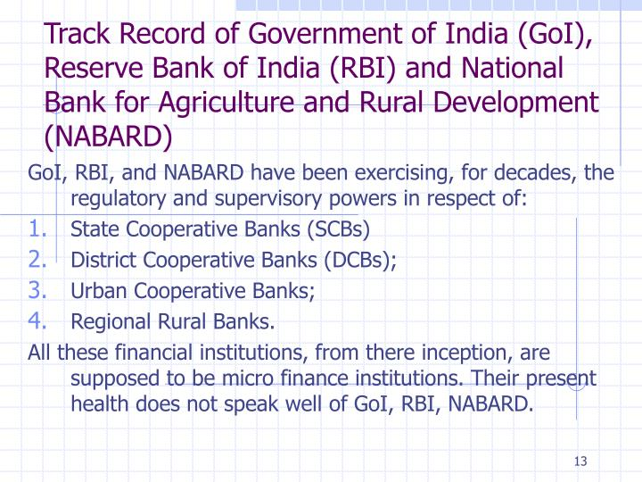Track Record of Government of India (GoI), Reserve Bank of India (RBI) and National Bank for Agriculture and Rural Development (NABARD)