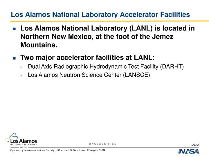 Los Alamos National Laboratory Accelerator Facilities