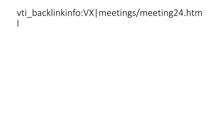 vti_backlinkinfo:VX|meetings/meeting24.html