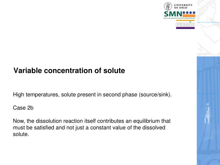 Variable concentration of solute