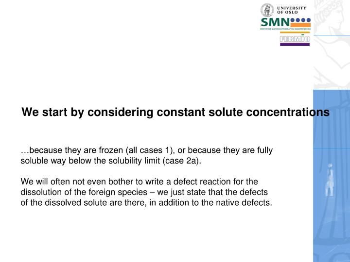 We start by considering constant solute concentrations