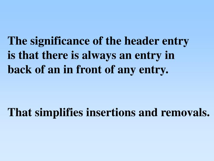 The significance of the header entry