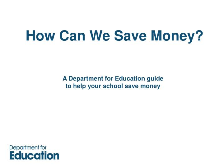 How Can We Save Money?