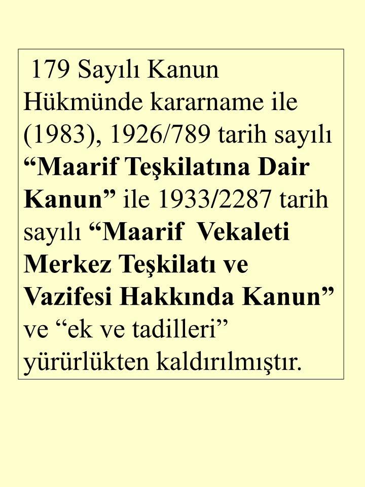 179 Sayl Kanun Hkmnde kararname ile (1983), 1926/789 tarih sayl