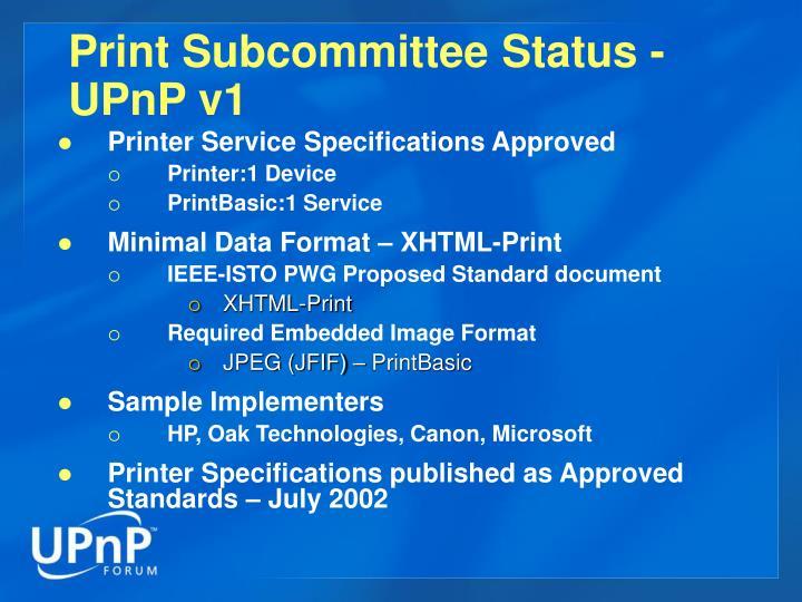 Print Subcommittee Status -   UPnP v1