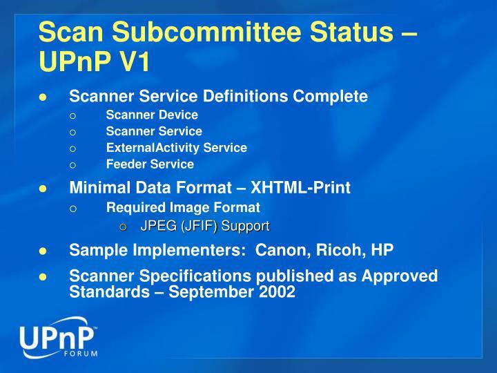Scan Subcommittee Status – UPnP V1