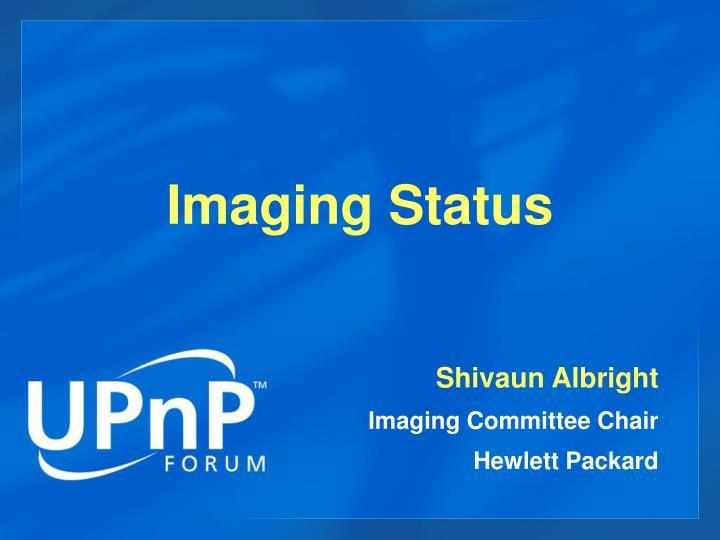 Imaging Status