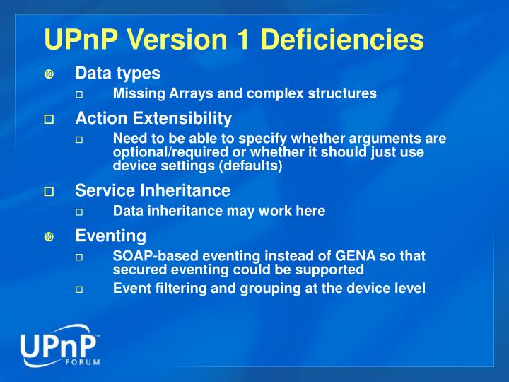 UPnP Version 1 Deficiencies