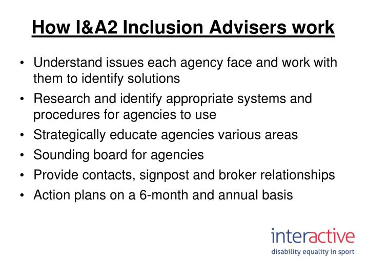 How I&A2 Inclusion Advisers work