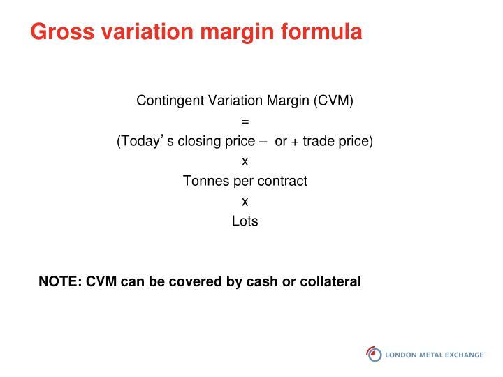 Gross variation margin formula
