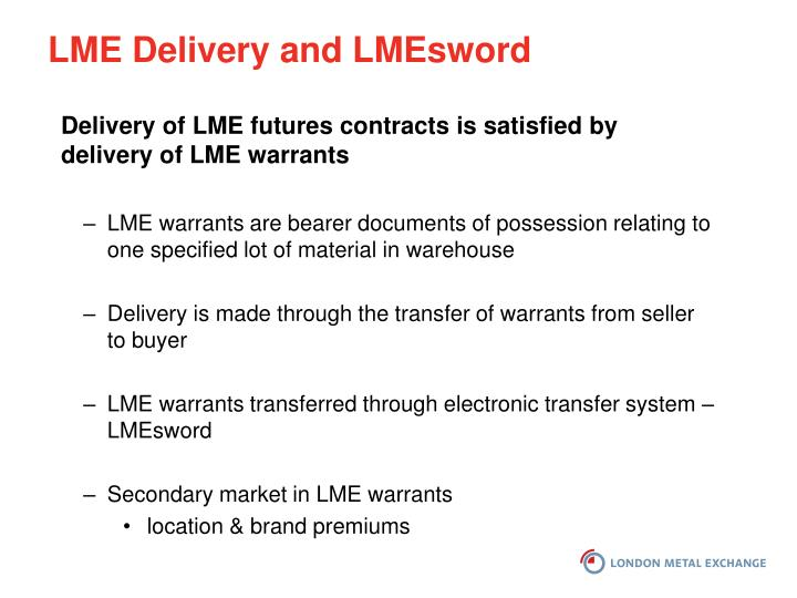 LME Delivery and LMEsword