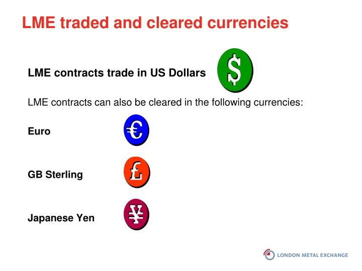 LME traded and cleared currencies