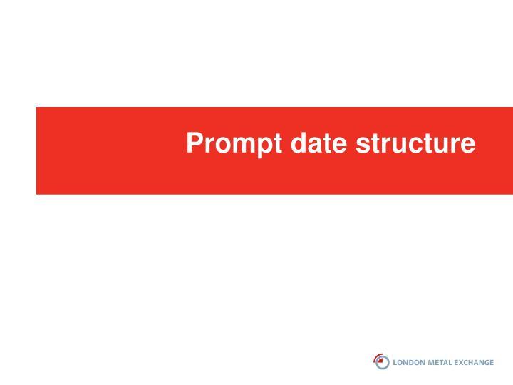 Prompt date structure