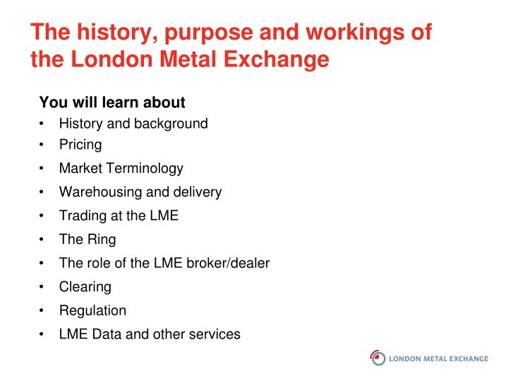 The history, purpose and workings of the London Metal Exchange