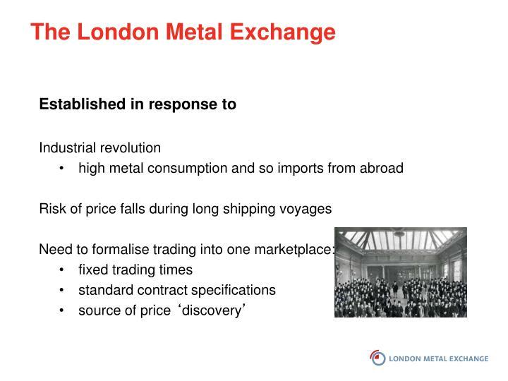 The London Metal Exchange