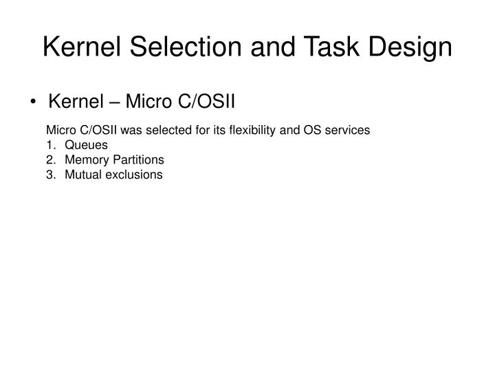 Kernel Selection and Task Design