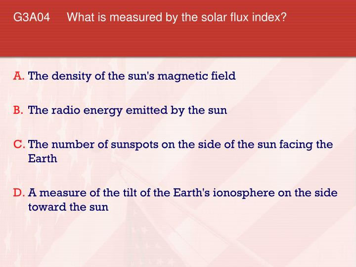 G3A04 	What is measured by the solar flux index?