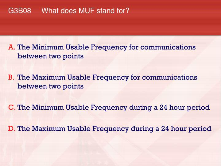 G3B08 	What does MUF stand for?