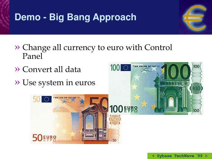 Demo - Big Bang Approach