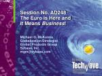 session no ad248 the euro is here and it means business