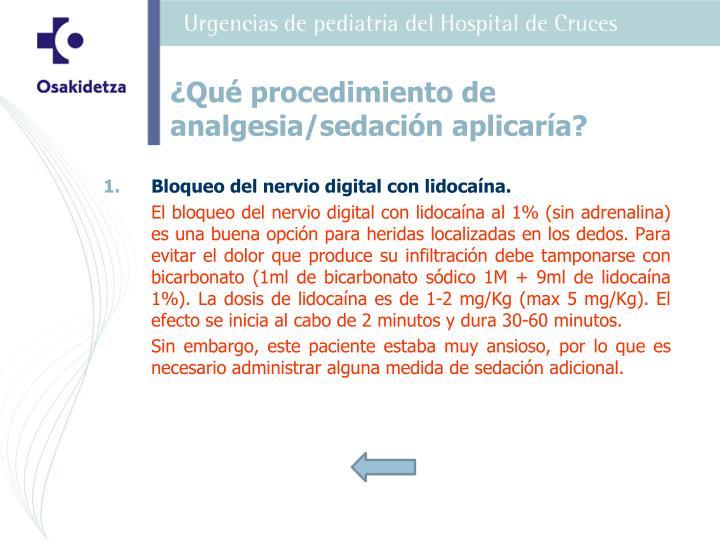 Bloqueo del nervio digital con lidocaína.