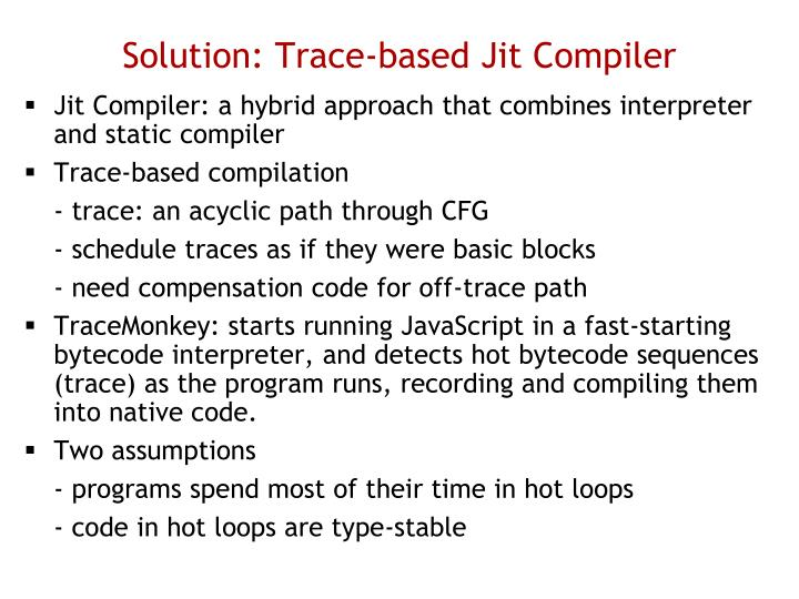 Solution trace based jit compiler