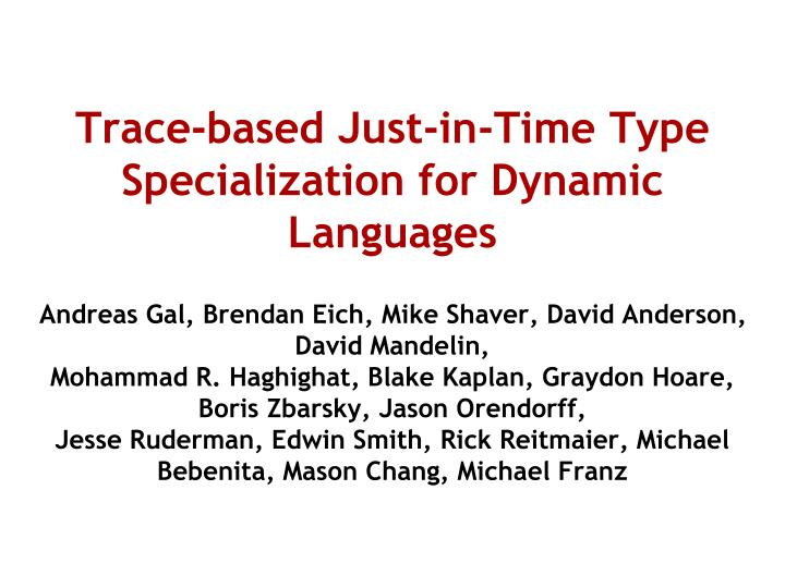 Trace based just in time type specialization for dynamic languages
