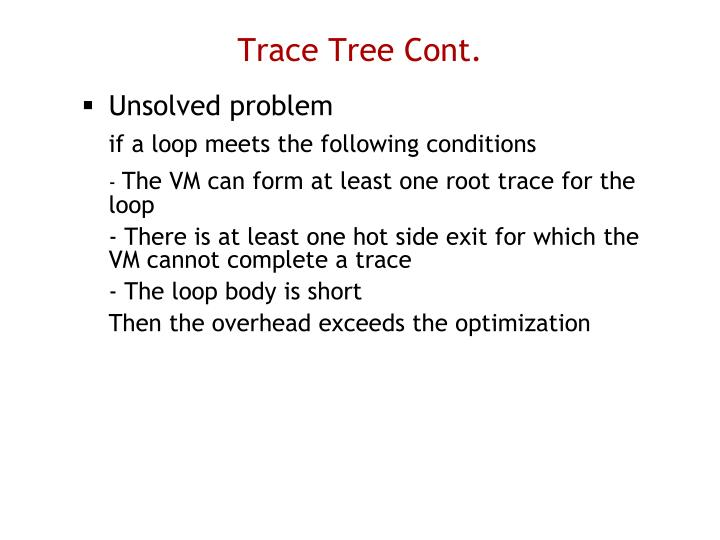 Trace Tree Cont.